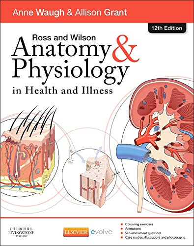 Ross and Wilson Anatomy and Physiology in Health and Illness, 12e By Anne Waugh