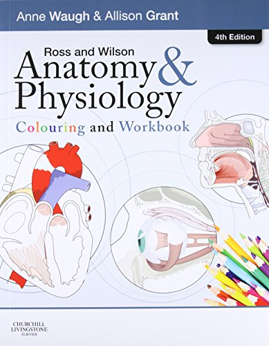Ross Wilson Anatomy and Physiology Colouring and Workbook 4e by Anne Waugh