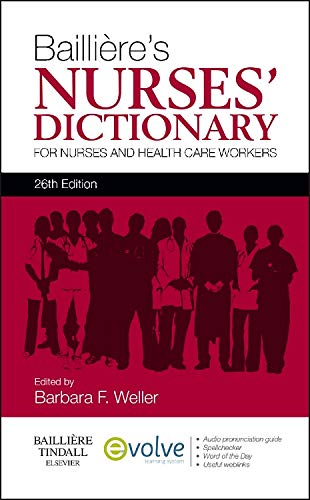 Bailliere's Nurses' Dictionary By Barbara F. Weller