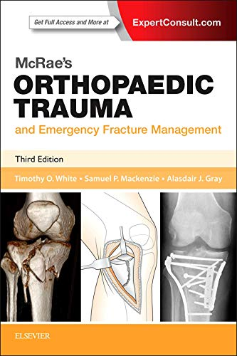 McRae's Orthopaedic Trauma and Emergency Fracture Management By Alasdair J Gray MBChB  FRCS  FCEM  MD