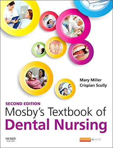 Mosby's Textbook of Dental Nursing, 2e By Mary Miller