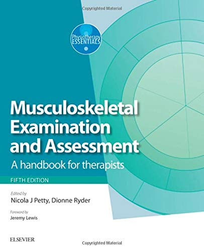 Musculoskeletal Examination and Assessment - Volume 1: A Handbook for Therapists, 5e (Physiotherapy Essentials) By Edited by Nicola J. Petty, DPT MSc GradDipPhys FMACP FHEA