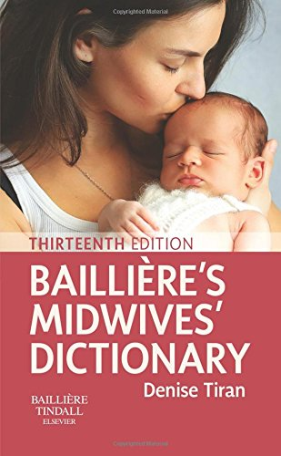 Bailliere's Midwives' Dictionary, 13e By Denise Tiran