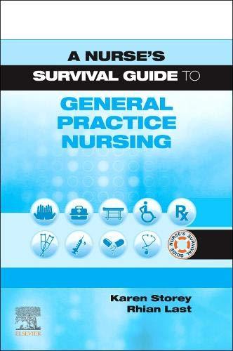 A Nurse's Survival Guide to General Practice Nursing By Karen Storey