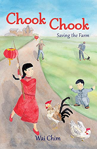 Chook Chook: Saving the Farm By Wai Chim