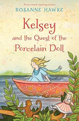 Kelsey and the Quest of the Porcelain Doll By Rosanne Hawke