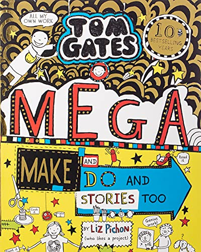 Tom Gates: Mega Make and Do and Stories Too! By Liz Pichon