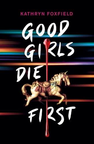 Good Girls Die First von Kathryn Foxfield