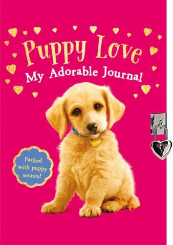 Puppy Love: My Adorable Journal By Scholastic
