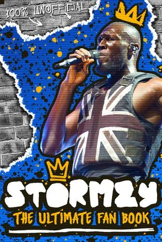 Stormzy: The Ultimate Fan Book (100% Unofficial) By Scholastic