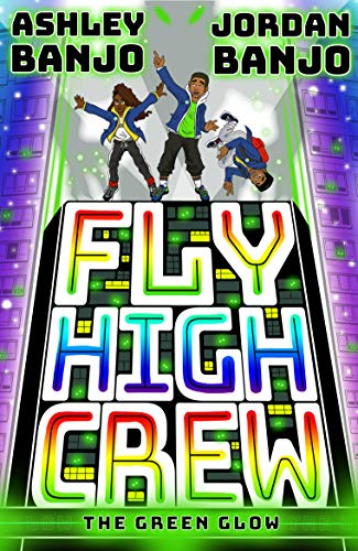 Fly High Crew: The Green Glow (2021's most exciting kids' book from the Diversity By Ashley Banjo