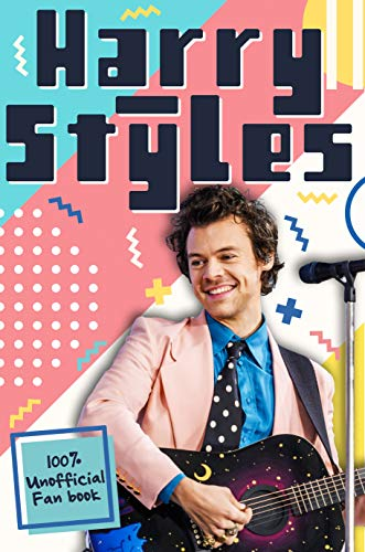 Harry Styles: The Ultimate Fan Book (100% Unofficial) von Emily Hibbs