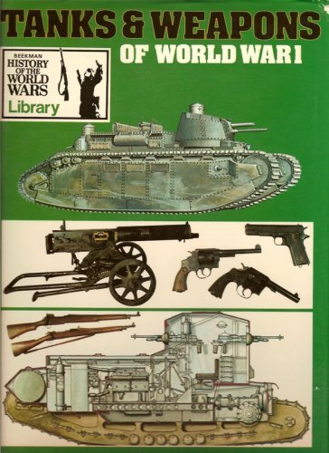 Tanks and Weapons of World War One By Bernard Fitzsimons