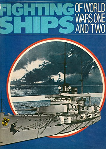 Fighting Ships of World Wars One and Two By Edited by Anne Maclean