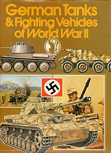 German Tanks and Fighting Vehicles of World War II By Peter Chamberlain