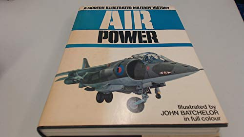 Modern Illustrated History of Air Power By Edited by Bill Gunston, OBE