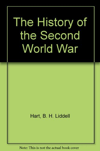The History of the Second World War By B. H. Liddell Hart