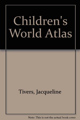 Children's World Atlas by Jacqueline Tivers