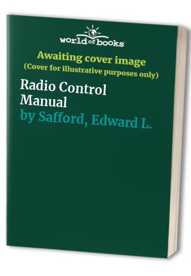 Radio Control Manual By Edward L. Safford