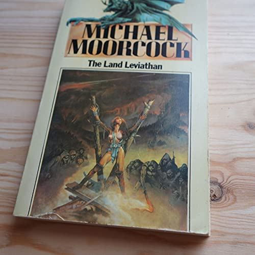 The Land Leviathan: A new scientific romance By Michael Moorcock