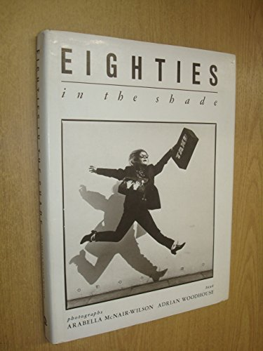 Eighties in the Shade By Adrian Woodhouse