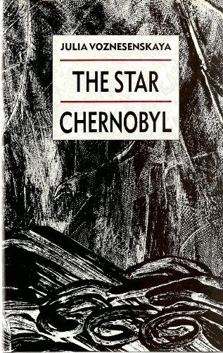 The Star Chernobyl By Julia Voznesenskaya