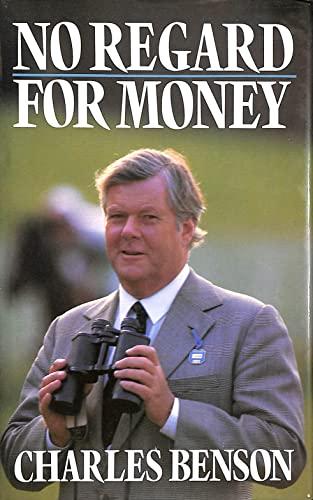 No Regard for Money By Charles Benson