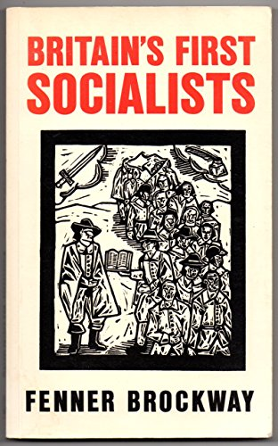 Britain's First Socialists By Fenner Brockway