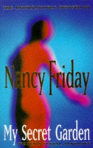 My Secret Garden: Women's Sexual Fantasies By Nancy Friday