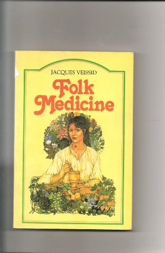 Folk Medicine By Jacques Vessid