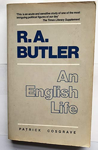 R.A.Butler By Patrick Cosgrave
