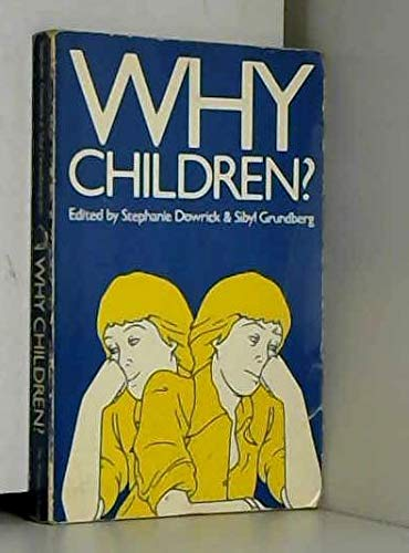 Why Children? By Edited by Stephanie Dowrick