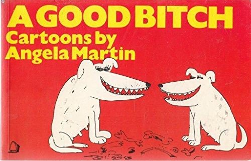 Good Bitch By Angela Martin