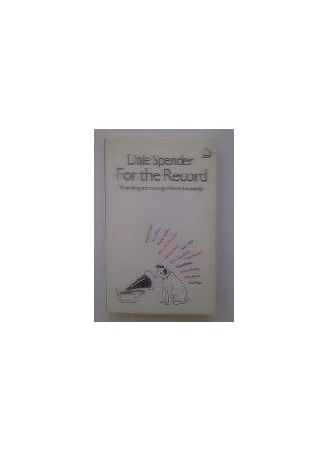 For the Record By Dale Spender