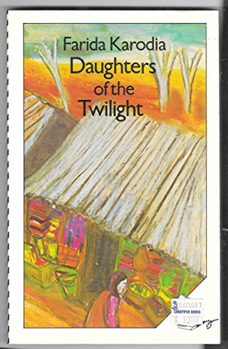 Daughters of the Twilight By Farida Karodia