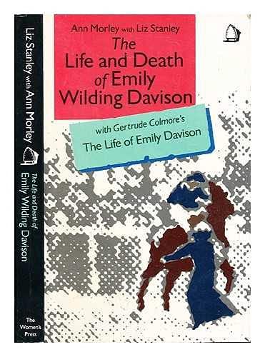 Life and Death of Emily Wilding Davison By Liz Stanley