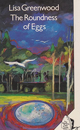 The Roundness of Eggs By Lisa Greenwood