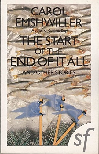The Start of the End of it All and Other Stories By Carol Emshwiller