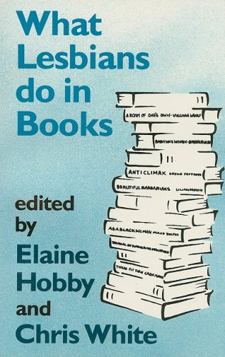 What Lesbians Do in Books By Prof. Elaine Hobby