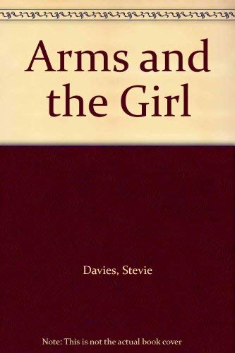 Arms and the Girl By Stevie Davies