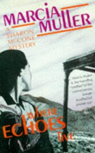 Where-Echoes-Live-a-Sharon-McCone-Mystery-Women-by-Muller-Marcia-Paperback