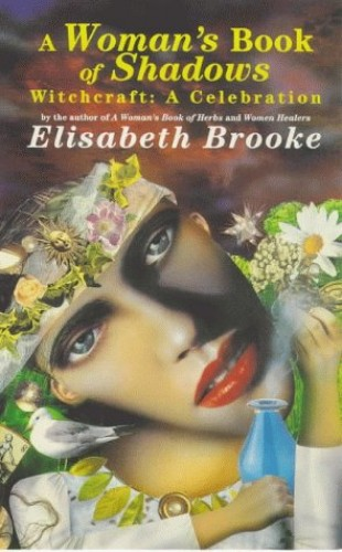 A Woman's Book of Shadows By Elisabeth Brooke