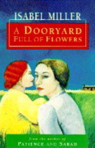 A Dooryard Full of Flowers By Isabel Miller