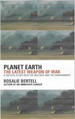 Planet Earth By Dr. Rosalie Bertell