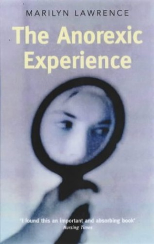 The Anorexic Experience By Marilyn Lawrence