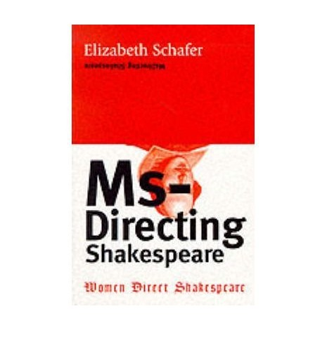 MsDirecting Shakespeare By Elizabeth Schafer