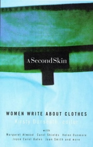 A Second Skin By Edited by Kirsty Dunseath
