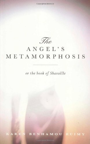 The Angel's Metamorphosis By Karen Ruimy