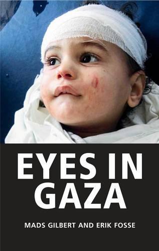Eyes in Gaza By Mads Gilbert