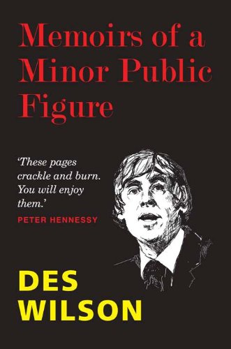 Memoirs of a Minor Public Figure by Des Wilson